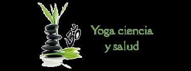 Yoga Ciencia y Salud